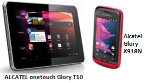 Alcatel Glory X918N and Alcatel One Touch T10 Tablet