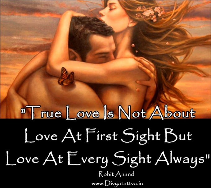 True Love Picture Quotes Real Love Image Sayings Love At First Sight by Rohit Anand New Delhi India