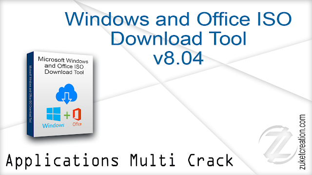 Windows and Office ISO Download Tool v8.04