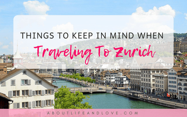 Things To Keep In Mind When Traveling To Zurich