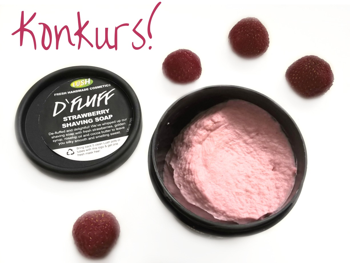 Lush, D`Fluff - Strawberry Shaving Soap konkurs rozdanie blog