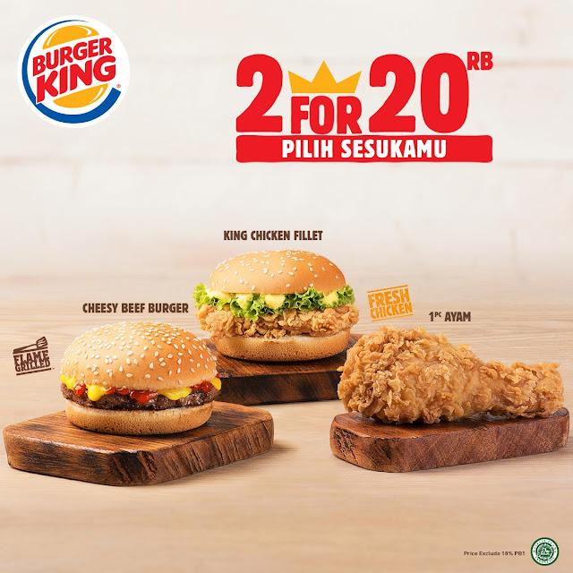 #BurgerKing - #Promo 2 For 20K Bisa di MIX Ayam atau Cheesy Beef Burger atau King Chicken Fillet