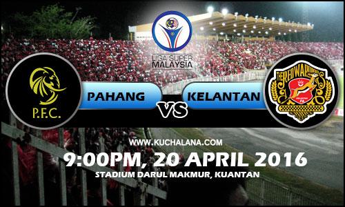 Liga Super 2016 - Pahang vs Kelantan