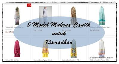 ttp://www.dekamuslim.com/2016/06/5-model-mukena-cantik-untuk-ramadhan.html