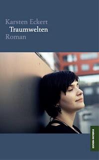 """[Rezension] """"Traumwelten"""" von Karsten Eckert, Roman"""