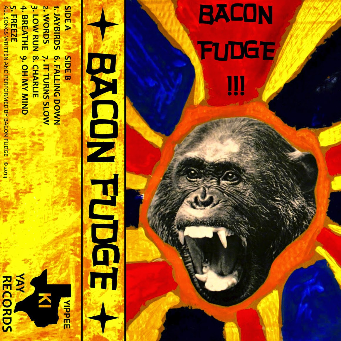 Bacon Fudge's Self Titled Album On Yippee Ki Yay Records - RAW - UNPROCESSED - NON CONTAMINATED GARAGE PUNK