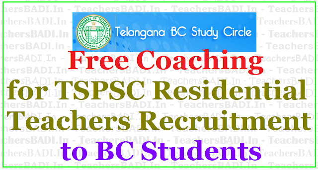 Free Coaching,TSPSC Residential Teachers Recruitment,BC Students 2017
