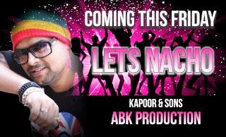 Lets-Nacho-Kapoor-Sons-Abk-Production-Remix