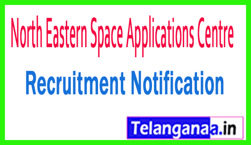 North Eastern Space Applications Centre NESAC Recruitment Notification