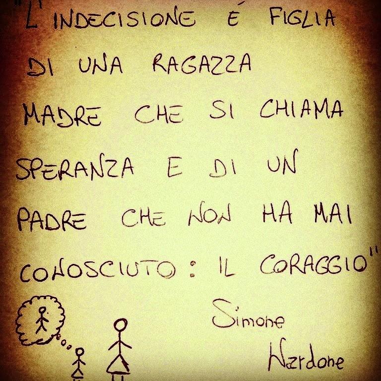Amato Simone Nardone Blog: Aforismi: L'indecisione JS13