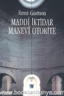 Rene Guenon - Maddi İktidar, Manevi Otorite