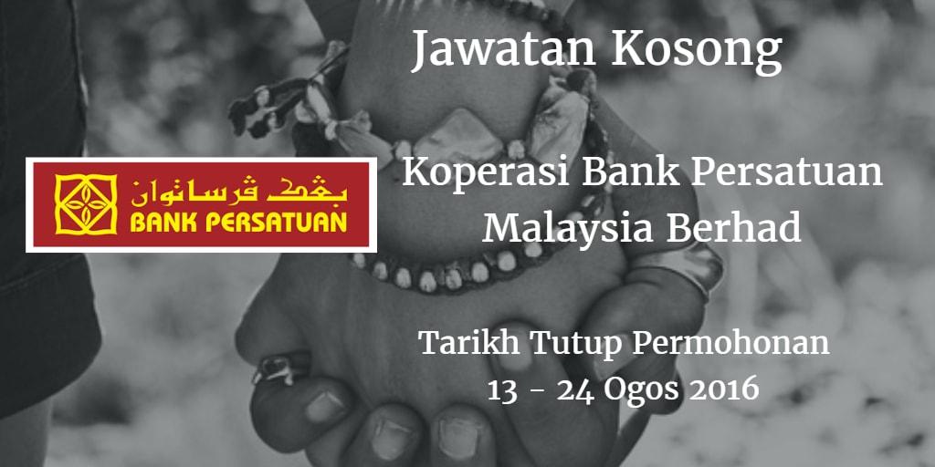 Jawatan Kosong Koperasi Bank Persatuan Malaysia Berhad 13 - 24 Ogos 2016