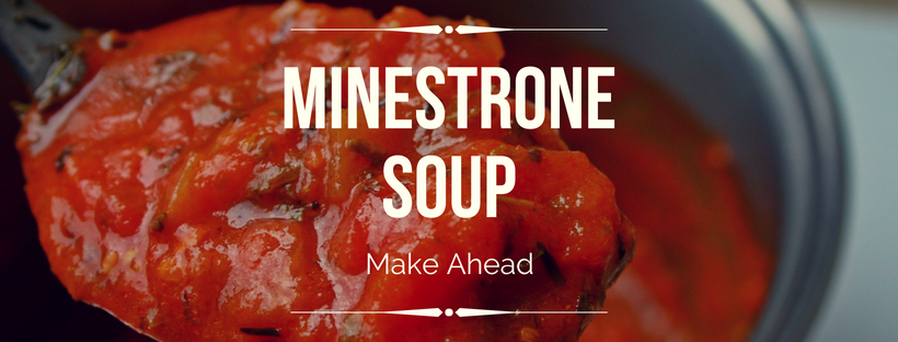 Make Ahead Minestrone Soup