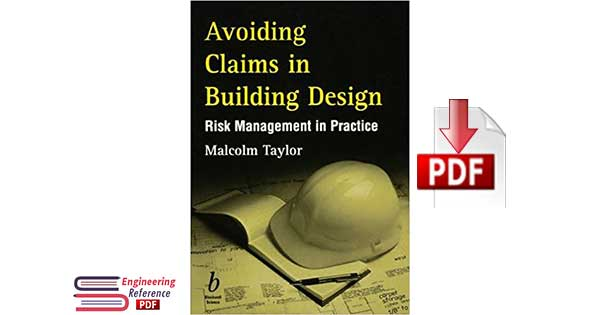 Avoiding Claims in Building Design: Risk Management in Practice 1st Edition by Malcolm Taylor