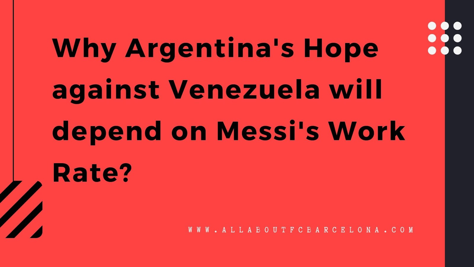 Why Argentina's Hope against Venezuela will depend on Messi's Work Rate? #AllAboutFCB #FCBarcelona