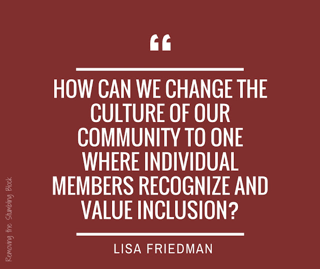 How can we change the culture of our community to one where individual members recognize and value inclusion?