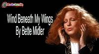 Free Download Karaoke, Mp3, Minus One and Lyrics (Wind Beneath My Wings By Bette Midler)
