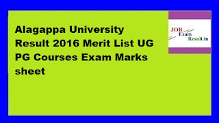 Alagappa University Result 2016 Merit List UG PG Courses Exam Marks sheet