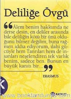 Desiderius Erasmus - Deliliğe Övgü