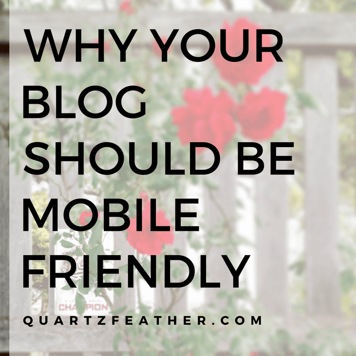 Why Your Blog Should be Mobile Friendly