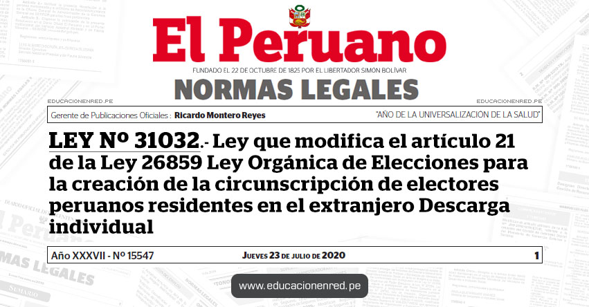 LEY Nº 31032.- Ley que modifica el artículo 21 de la Ley 26859 Ley Orgánica de Elecciones para la creación de la circunscripción de electores peruanos residentes en el extranjero Descarga individual