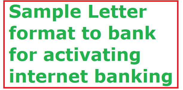 Sample letter format to bank for activating internet banking sample letter format to bank to activate internet banking thecheapjerseys
