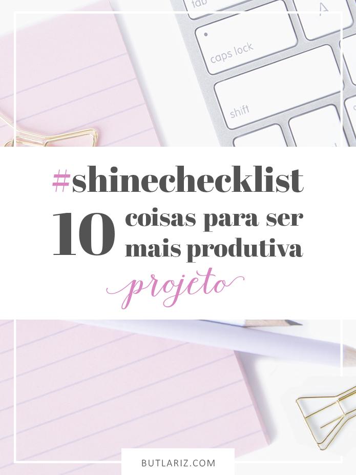 #shinechecklist para ser mais produtiva