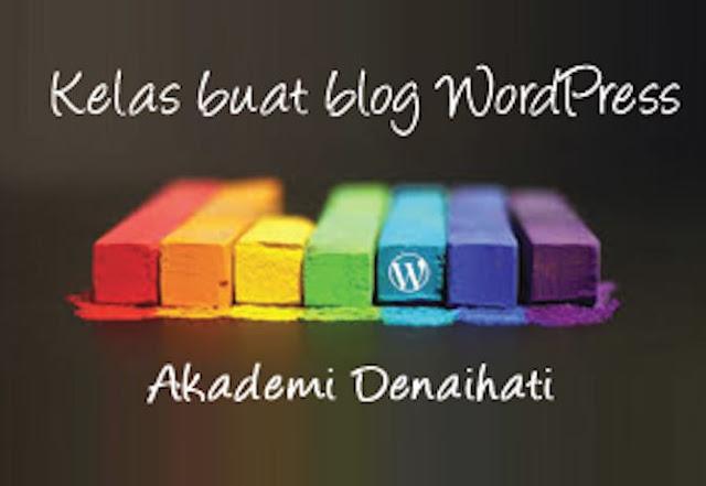Kelas Buat Blog WordPress SEO Bersama Akademi Denaihati