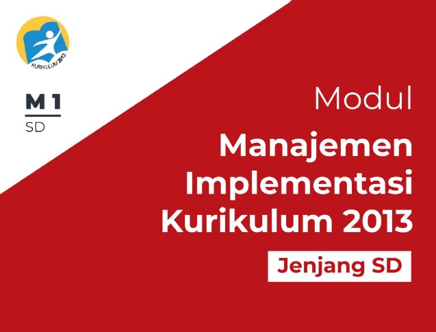 Download Modul Manajemen Implementasi Kurikulum 2013 Jenjang SD, SMP, SMK, SMA Pdf