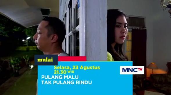 Nama-nama Pemain Sinetron Pulang Malu Tak Pulang Rindu MNCTV