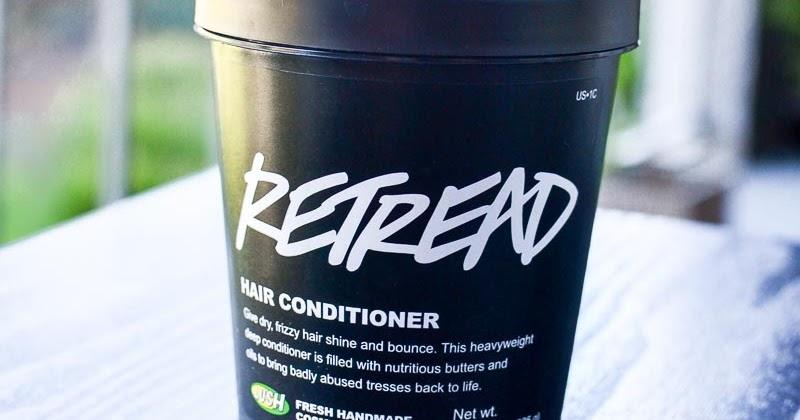 Weekend Ramblings: Lush Retread Conditioner