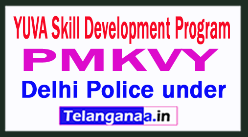 YUVA Skill Development Program by Delhi Police under PMKVY