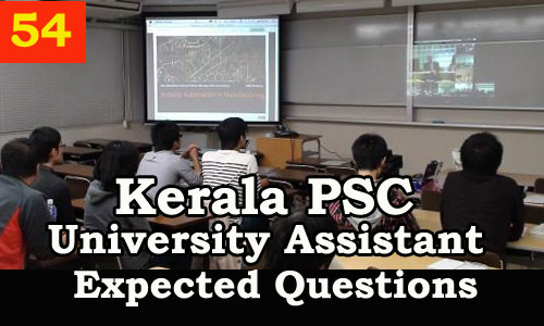 Kerala PSC : Expected Question for University Assistant Exam - 54