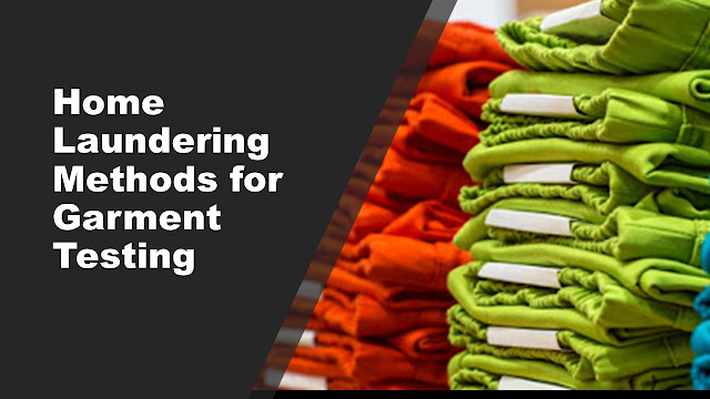 Garment Testing - Home Laundering Methods