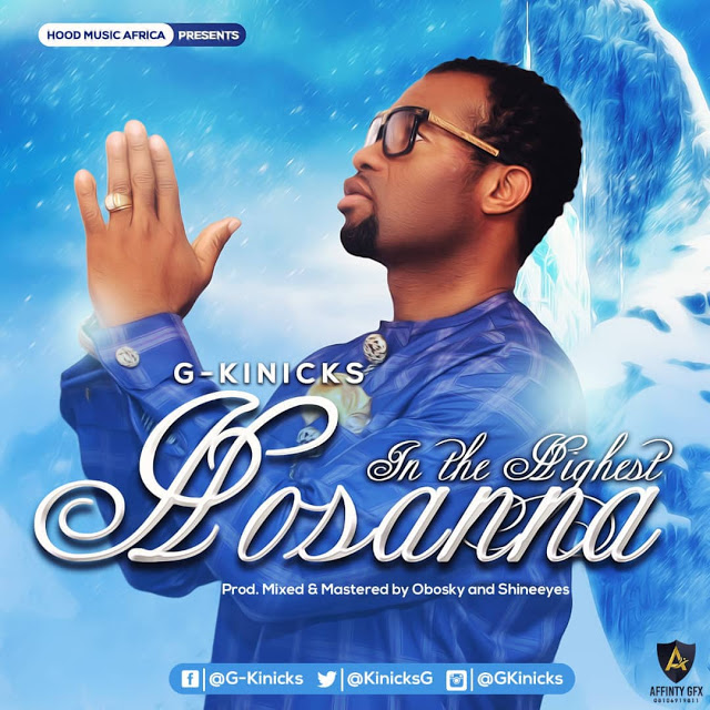 DOWNLOAD MP3: G-KINICKS - HOSSANA