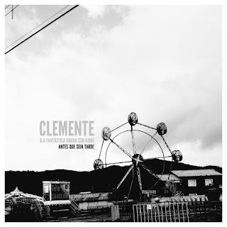 Antes Que Seja Tarde - Clemente & A Fantástica Banda Sem Nome