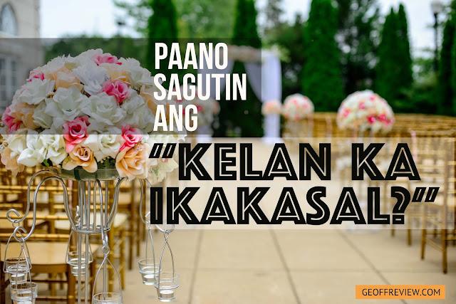 """Paano Sagutin Ang: """"Kelan Ka Ikakasal?"""""""
