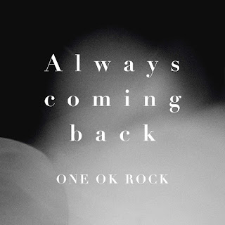 ONE OK ROCK - Always Coming Back Lyric with Romaji
