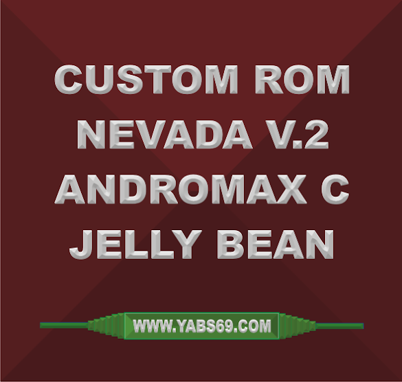 Custom Rom Nevada V.2 Andromax C Jelly Bean