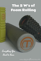The 5 W's of Foam Rolling