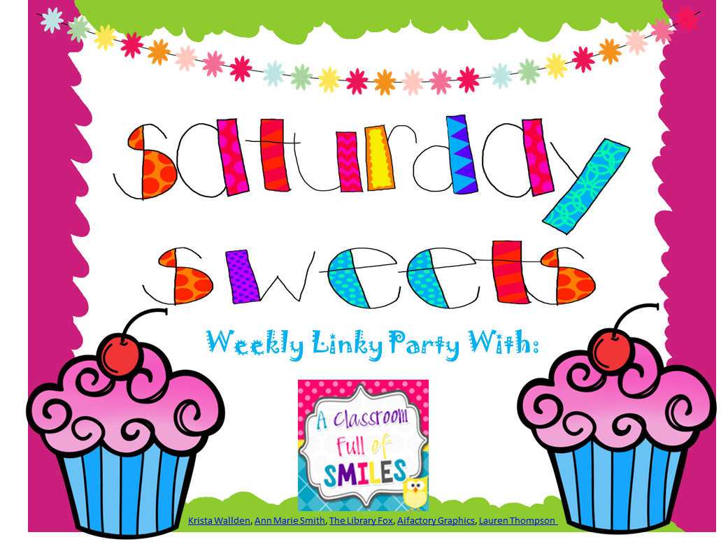 A Classroom Full of Smiles Saturday Sweets Linky Party