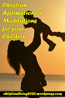 Christian affirmations and meditations for your children