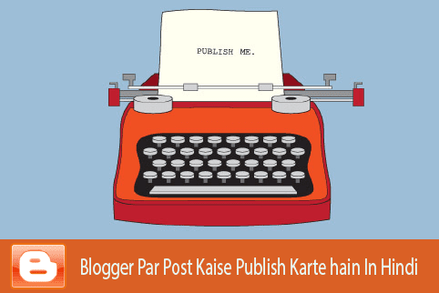 blogger-par-post-kaise-publish-kare