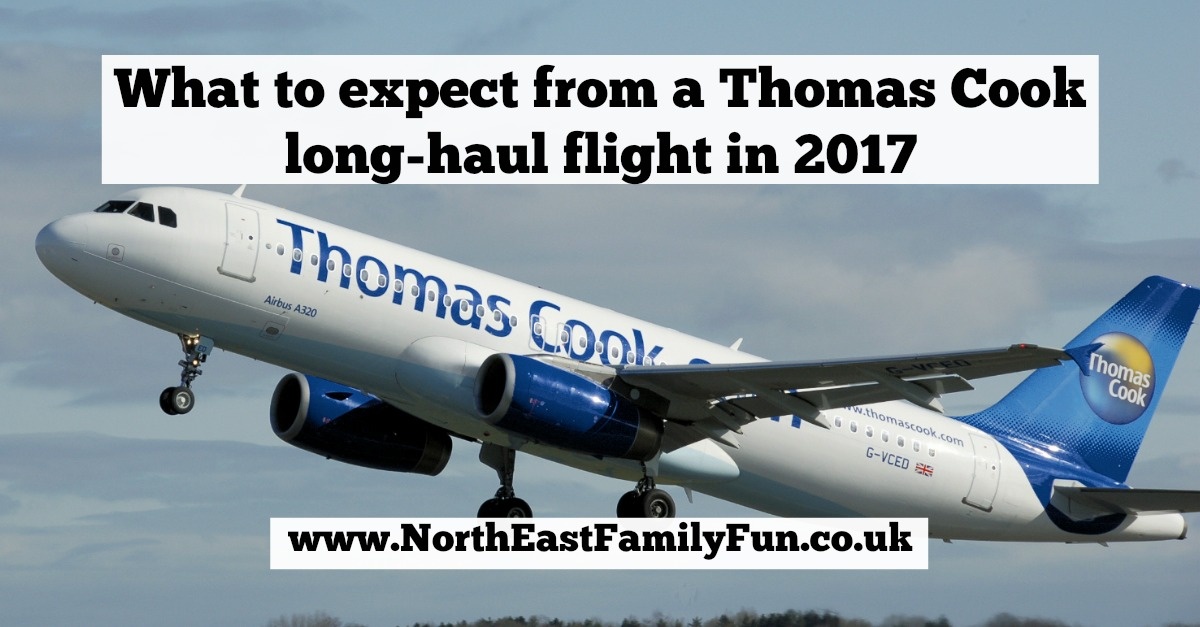 A Thomas Cook Long Haul Flight from Manchester | In-flight Meals, Entertainment & What to Expect in 2017 - A Review