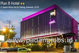 Lowongan Kerja Padang: Plan B Hotel Juli 2018