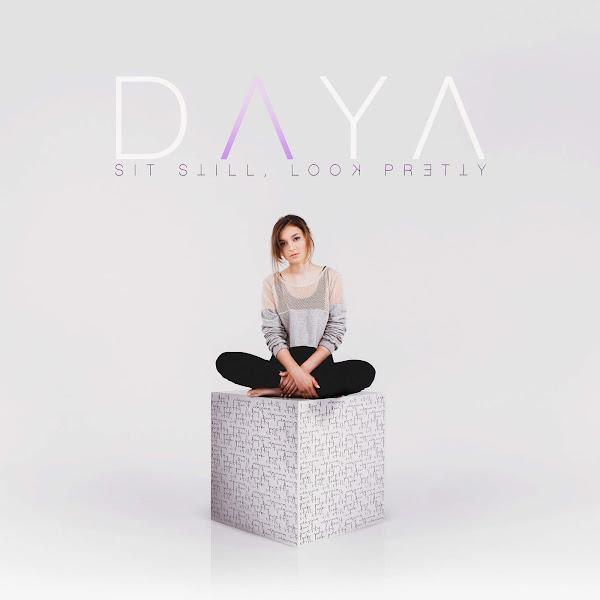 Daya - Sit Still, Look Pretty Cover