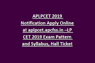 APLPCET 2019 Notification Apply Online at aplpcet.apcfss.in –LP CET 2019 Exam Pattern and Syllabus, Hall Ticket