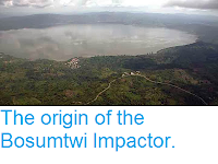 http://sciencythoughts.blogspot.com/2013/12/the-origin-of-bosumtwi-impactor.html