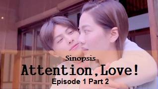 Sinopsis Attention, Love! Episode 1 Part 2