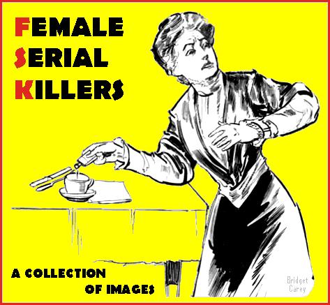 Female Serial Killer Index: Female Serial Killers: An Image